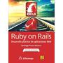 Libro Ruby On Rails Desarrollo Práctico De Aplicaciones Web