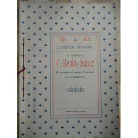 Antiguo Libro 1906 C.benito Juarez Su Primer Centenario Naci