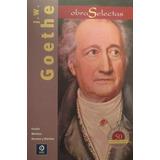 Obras Selectas - J.w. Goethe - Johann Wolfgang Von Goethe