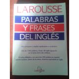 Larousse Palabras Y Frases Del Inglés.
