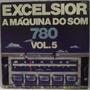 Lp / Vinil Dance: Excelsior - A Máquina Do Som Vol.5 - 1977