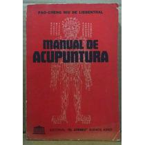 Manual De Acupuntura, Pao-cheng De Liebenthal, Edt El Ateneo