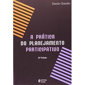 A Prática Do Planejamento Participativo - 22ª Edição