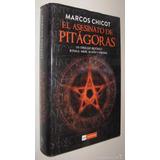 Pack El Asesinato De Pitagoras Y La Hermandad, Marcos Chicot