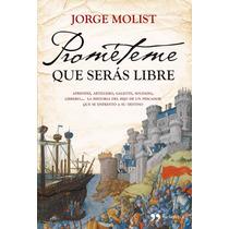 Libro: Prometeme Que Seras Libre - Jorge Molist - Pdf