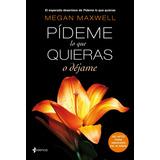 Pideme Lo Que Quieras O Dejame- Megan Maxwell