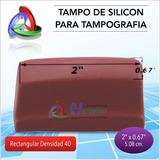 Tampo De Silicón Rectangular Para Tampografía 50x17mm Dens40
