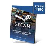 Steam Cartão Pré-pago R$ 150 Reais Crédito Steam 150 Reais