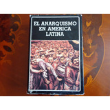 Libro El Anarquismo En América Latina Cappelletti 698 Págs