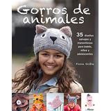 Libro : Gorros De Animales: 35 Diseños Salvajes Y Maravi..