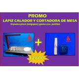 Cortadora De Mesa + Lápiz Calador -espuma Plast- Telgopor