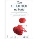 Libro: Con El Amor No Basta - Aaron T. Beck - Pdf