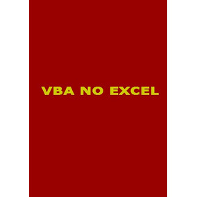Vídeo Aula - Curso De Macros E Vba No Excel 2007 11:30 Horas