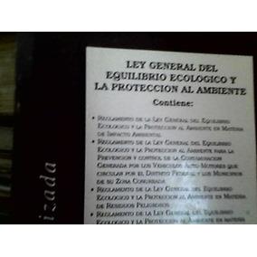 Ley De Equilibrio Ecologico Y Proteccion Al Ambiente