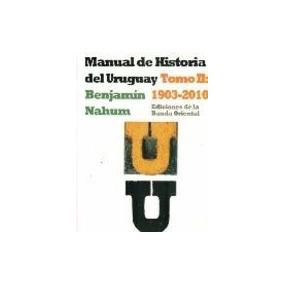 Manual De Historia Del Uruguay Tomo 2 - Benjamín Nahum