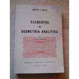 Elementos De Geometria Analitica. Smith Y Gale. Nigar Editor
