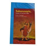 Libro Sakanusoyin Cazador De Tierra Del Fuego Víctor Carvaja