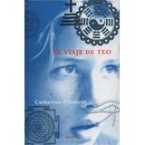 Catherine Clément : El Viaje De Teo - Siruela