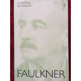 William Faulkner Cuentos Escogidos. Alfaguara