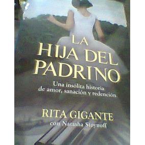 La Hija Del Padrino. Rita Gigante. Libro Físico $