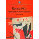 Revista Mito: Vigencia De Un Legado Intelectual