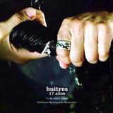 Cd Buitres - 17 Años