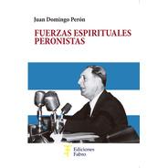 Las Fuerzas Espirituales Peronistas . Ed Fabro
