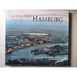 Voo Sobre Hamburgo 2007 106 Fotos Aereas Alemão/ingles