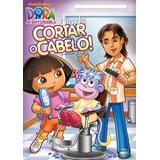 Dora A Aventureira - Dia De Cortar O Cabelo! - Dvd