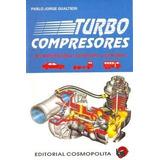 Turbo Compresores En Automoviles, Camiones Y Omnibus