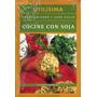 Cocine Con Soja - Victorio Accorinti - Utilísima