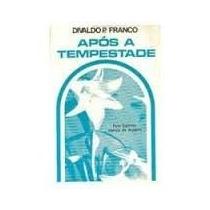 Livro Após A Tempestade Divaldo P.franco