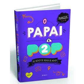 Papai E Pop 2, O - Belas Letras