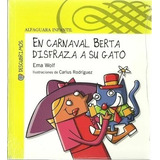 En Carnaval Berta Disfraza A Su Gato Ema Wolf Tapa Dura