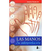 Manos Su Interpretacion, Las - Antonio Peralta Gil / Sirio