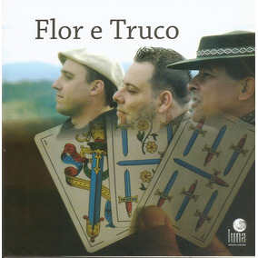 Cd - Flor E Truco - José Carlos Batista De Deus, Eduardo Muñ