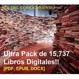 Ultra Pack De 15,737 Libros Digitales!! [pdf, Epub, Docx]
