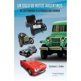 Un Siglo De Autos Argentinos De Gustavo L. Feder