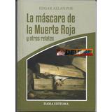 La Máscara De La Muerte Roja, De Edgar Allan Poe, Ed. Dama.