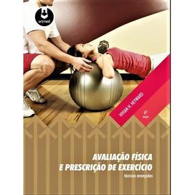 Avaliação Física E Prescrição De Exercício - Ebook Completo