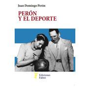 Perón Y El Deporte . Ed Fabro