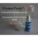 Concentrado Heisenberg + 2 Chubby Gorilla 120ml Envío Gratis