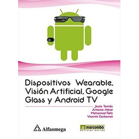 Dispositivos Wearable, Vision Artifical, Google Glass Y And