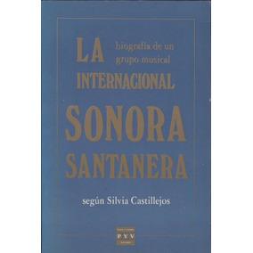 La Biografía De Un Grupo Músical .la Internacional Sonora...