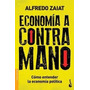 Economia A Contramano Como Entender La Economia Politica