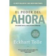 El Poder Del Ahora - Eckhart Tolle - Grijalbo - Libro