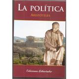 La Politica Aristoteles Ediciones Libertador Libro Nuevo