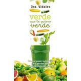 Verde Que Te Quiero Verde(libro Gastronomía Y Cocina)