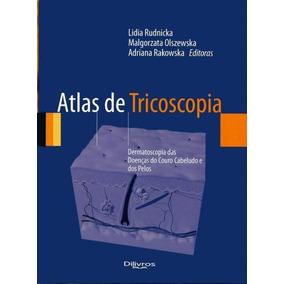 Atlas De Tricoscopia - Dermatoscopia Das Doenças Do Couro C