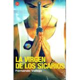 Virgen De Los Sicarios - Fernando Vallejo / Punto De Lectura